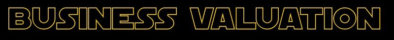 Business Valuation Star Wars Logo Style